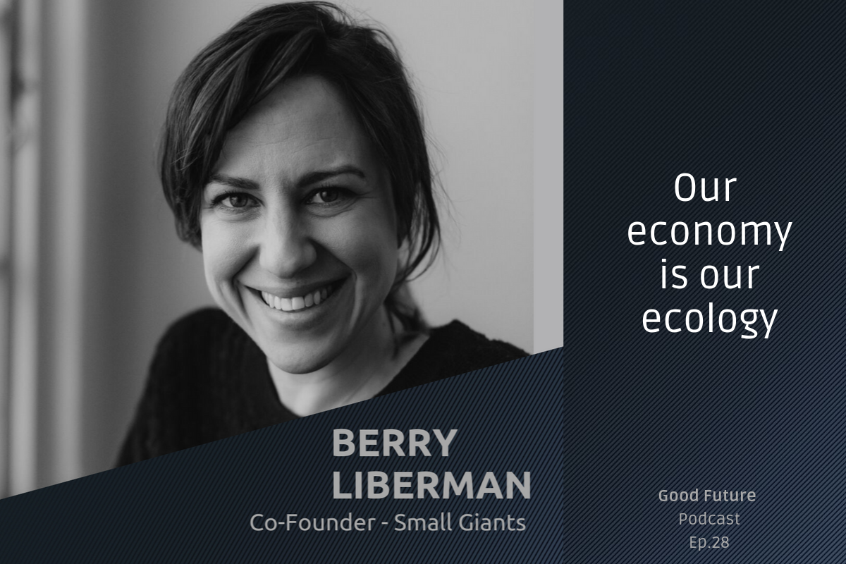 #28 Berry Liberman: building the impact economy, with love