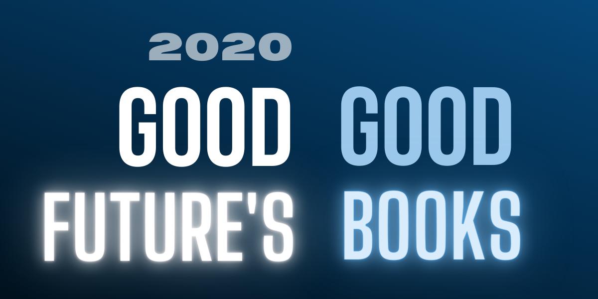 Good Future's Good Books for 2020