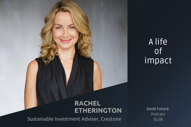 #58 Rachel Etherington: driving wealth towards sustainability for people and the planet