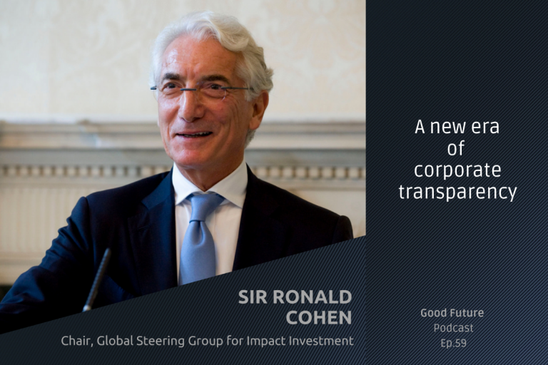 #59 Sir Ronald Cohen: A new economic system through Impact-Weighted Accounts
